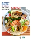 Dietary Guidelines for Americans, 2015-2020 Eighth Edition Cover Image