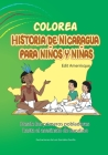 Colorea: Historia de Nicaragua para niños y niñas: Desde los primeros pobladores hasta el asesinato de Sandino Cover Image