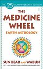 The Medicine Wheel: Earth Astrology Cover Image