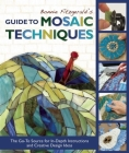 Bonnie Fitzgerald's Guide to Mosaic Techniques: The Go-To Source for In-Depth Instructions and Creative Design Ideas Cover Image