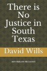 There is No Justice in South Texas Cover Image