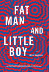 Fat Man and Little Boy Cover Image