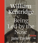 William Kentridge: Being Led by the Nose Cover Image