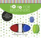 Yo-Yo for Beginners: 25+ Tricks to Astound Your Friends [With 2 Yo-Yos] Cover Image