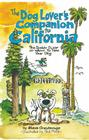 The Dog Lover's Companion to California: The Inside Scoop on Where to Take Your Dog Cover Image
