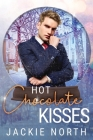 Hot Chocolate Kisses: A Snow Globe Christmas Book 9 Cover Image