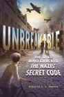 Unbreakable: The Spies Who Cracked the Nazis' Secret Code Cover Image