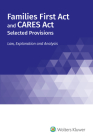 Families First Act and CARES Act, Selected Provisions: Law, Explanation and Analysis Cover Image