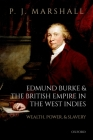 Edmund Burke and the British Empire in the West Indies: Wealth, Power, and Slavery Cover Image