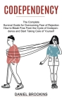 Codependency: How to Break Free From the Cycle of Codependence and Start Taking Care of Yourself (The Complete Survival Guide for Ov Cover Image