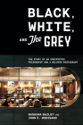 Black, White, and The Grey: The Story of an Unexpected Friendship and a Beloved Restaurant Cover Image
