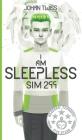 I Am Sleepless: Sim 299 (Book 1) Cover Image