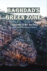 Baghdad's Green Zone: A Barometer Of War And Peace: Iraq War Timeline Cover Image