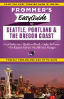 Frommer's Easyguide to Seattle, Portland and the Oregon Coast Cover Image