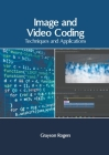 Image and Video Coding: Techniques and Applications Cover Image