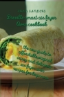 breville smart air fryer oven cookbook: the new guide to affordable, original, crispy and delicious air fryer oven recipes for beginners Cover Image