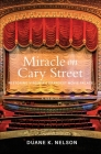 Miracle on Cary Street: Restoring Virginia's Grandest Movie Palace Cover Image