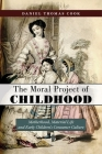 The Moral Project of Childhood: Motherhood, Material Life, and Early Children's Consumer Culture Cover Image