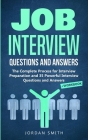 Job Interview Questions and Answers: The Complete Process for Interview Preparation! Speaking Skills and Body Language for Winning Interview + 35 Powe Cover Image