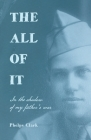 The All of It: In the shadow of my father's war Cover Image