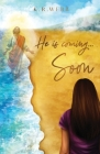 He Is Coming... Soon Cover Image