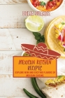 Mexican Kitchen Recipes: Explore New and Exciting Flavors of Mexican Cuisine. Cover Image