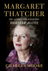 Margaret Thatcher: Herself Alone: The Authorized Biography Cover Image