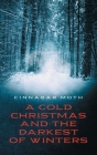 A Cold Christmas and the Darkest of Winters Cover Image