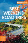 Fodor's Best Weekend Road Trips (Full-Color Travel Guide) Cover Image