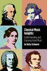 Classical Music Insights: Understanding and Enjoying Great Music Cover Image