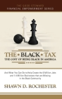 The Black Tax: The Cost of Being Black in America Cover Image