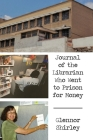 Journal of the Librarian Who Went to Prison for Money Cover Image
