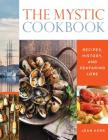 The Mystic Cookbook: Recipes, History, and Seafaring Lore Cover Image