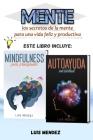 Mente: mejore su vida con Mindfulness positiva para principiantes y técnicas de Autoayuda para la Ansiedad y la Depresión (Sp Cover Image
