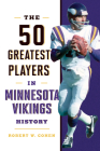 The 50 Greatest Players in Minnesota Vikings History Cover Image