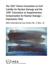 The 1997 Vienna Convention on Civil Liability for Nuclear Damage and the 1997 Convention on Supplementary Compensation for Nuclear Damage - Explanator Cover Image
