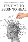 It's Time to Begin to Heal Cover Image