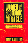 Women and the Economic Miracle: Gender and Work in Postwar Japan (California Series on Social Choice and Political Economy #21) Cover Image