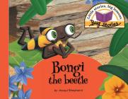 Bongi the beetle: Little stories, big lessons Cover Image