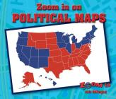Zoom in on Political Maps (Zoom in on Maps) Cover Image