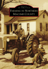 Farming in Northern Macomb County (Images of America) Cover Image