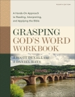 Grasping God's Word Workbook, Fourth Edition: A Hands-On Approach to Reading, Interpreting, and Applying the Bible Cover Image
