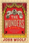 The Wonders: The Extraordinary Performers Who Transformed the Victorian Age Cover Image