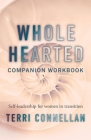 Wholehearted Companion Workbook: Self-leadership for women in transition Cover Image