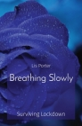 Breathing Slowly: Surviving Lockdown Cover Image