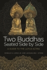 Two Buddhas Seated Side by Side: A Guide to the Lotus Sūtra Cover Image