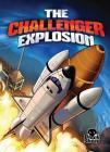 The Challenger Explosion (Disaster Stories) Cover Image