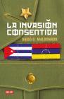 La invasión consentida / A Consensual Invasion Cover Image