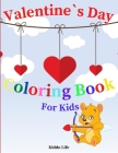 Valentine`s Day Coloring Book for Kids: Amazing Valentine`s Day Coloring Book with Cute and Relaxing Mandala Coloring Pages for Kids Cover Image