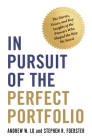 In Pursuit of the Perfect Portfolio: The Stories, Voices, and Key Insights of the Pioneers Who Shaped the Way We Invest Cover Image
